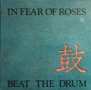 In Fear of Roses Beat the Drum